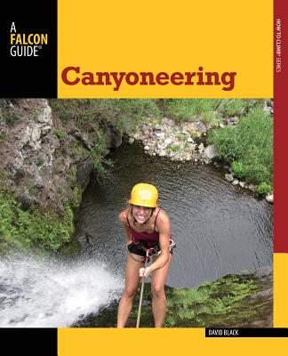 Canyoneering By Black, David