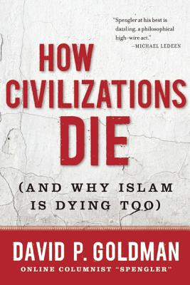 How Civilizations Die By Goldman, David